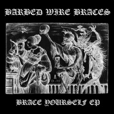 Barbed Wire Braces - Brace Yourself EP