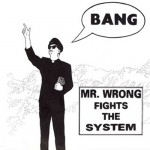 Mr. Wrong - Fights the System