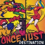 Once Just - Destination CD