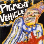 Pigment Vehicle - Murders Only Foreplay... CD