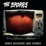 The Spores - News, Weather and Spores CD